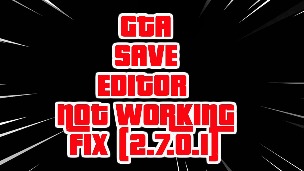 GTA Save Editor Fix 2.7.0.1 (Error 404)