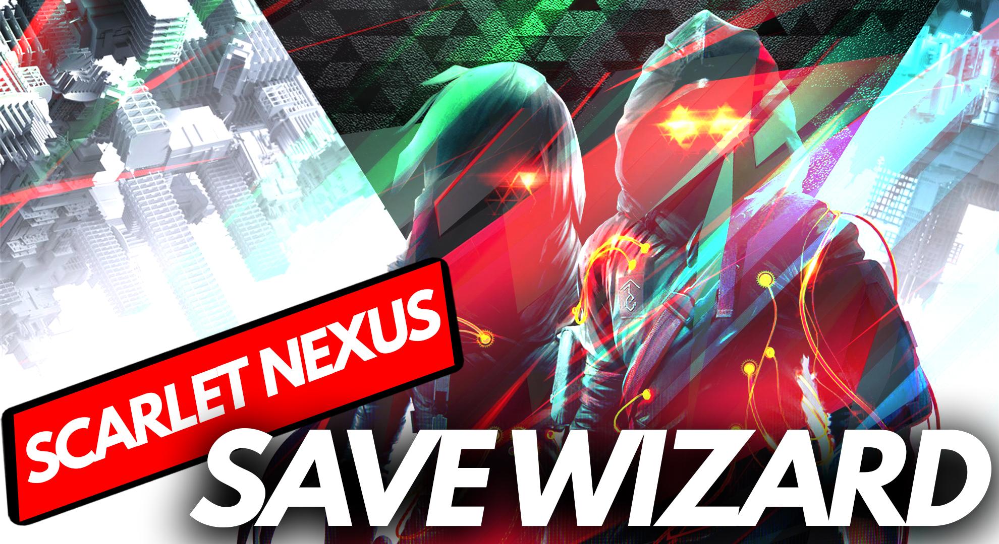 Scarlet Nexus Makes it to Save Wizard!